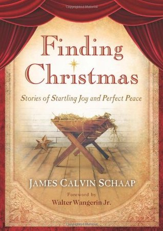 Finding Christmas: Stories of Startling Joy and Perfect Peace (2009)