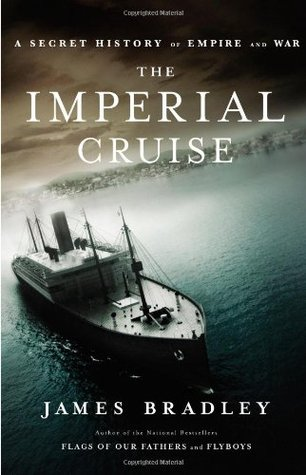 The Imperial Cruise: A Secret History of Empire and War (2009)