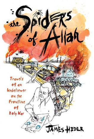 The Spiders of Allah: Travels of an Unbeliever on the Frontline of Holy War (2009)