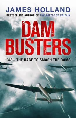 Dam Busters: The True Story of the Legendary Raid on the Ruhr (2012)