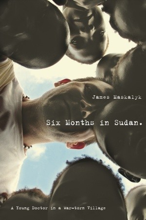 Six Months in Sudan: A Young Doctor in a War-torn Village (2009)