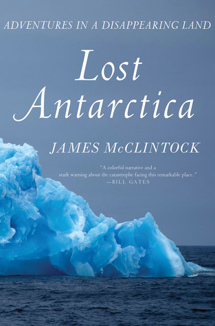 Lost Antarctica: Adventures in a Disappearing Land (2012)