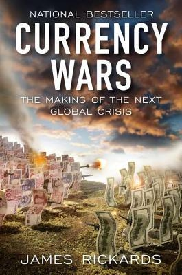 Currency Wars: The Making of the Next Global Crisis (2011)