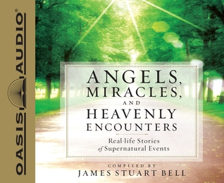 Angels, Miracles, and Heavenly Encounters (Library Edition): Real-Life Stories of Supernatural Events (2012)