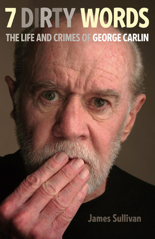 7 Dirty Words: The Life and Crimes of George Carlin (2010)