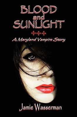 Blood and Sunlight: A Maryland Vampire Story (2010)