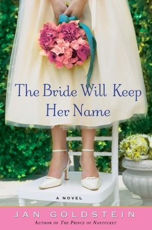 The Bride Will Keep Her Name: A Novel (2009)