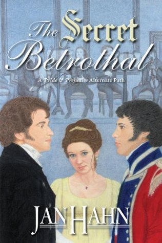 The Secret Betrothal: A Pride and Prejudice Alternate Path (2014)