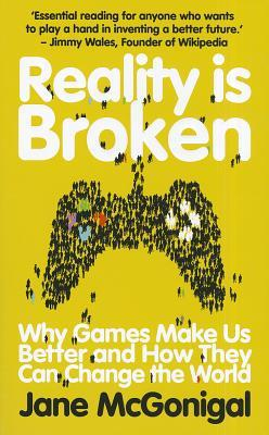 Reality Is Broken: Why Games Make Us Better and How They Can Change the World (2011)