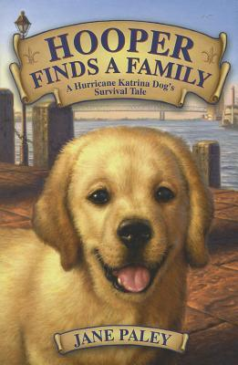 Hooper Finds a Family: A Hurricane Katrina Dog's Survival Tale (2011)