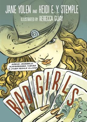 Bad Girls: Sirens, Jezebels, Murderesses, and Other Female Villains (2013)
