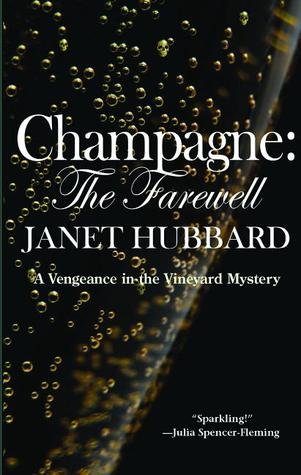 Champagne: The Farewell: A Vengeance in the Vineyard Mystery (2012)