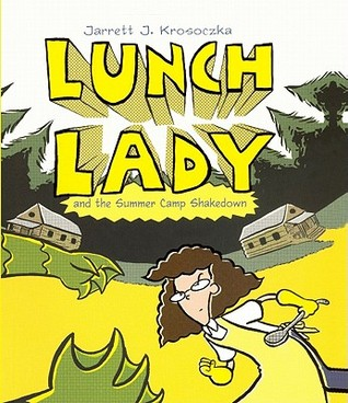 Lunch Lady 4: Lunch Lady and the Summer Camp Shakedown (2010)