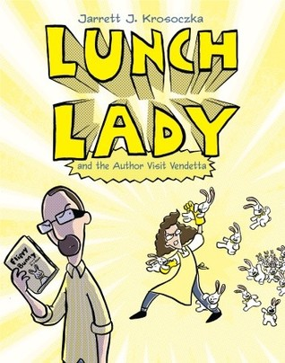 Lunch Lady and the Author Visit Vendetta (2009)