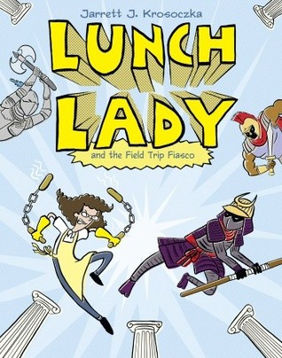 Lunch Lady and the Field Trip Fiasco (2011)
