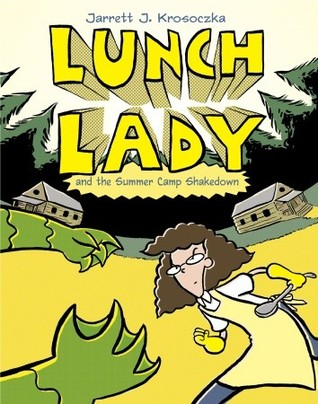Lunch Lady and the Summer Camp Shakedown (2010)
