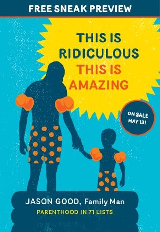 This Is Ridiculous This Is Amazing (Sneak Preview): Parenthood in 71 Lists (2014)