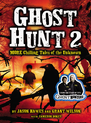 Ghost Hunt 2: MORE Chilling Tales of the Unknown (2011)