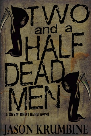 Two and a Half Dead Men (2011)