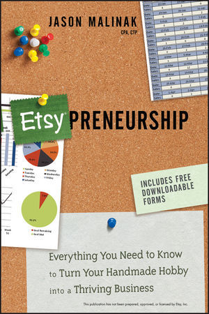 Etsy-Preneurship: Everything You Need to Know to Turn Your Handmade Hobby Into a Thriving Business (2012)