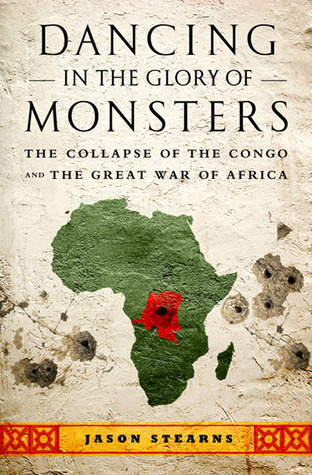 Dancing in the Glory of Monsters: The Collapse of the Congo and the Great War of Africa (2011)