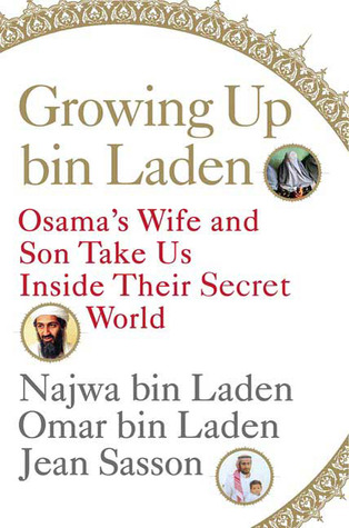 Growing Up bin Laden: Osama's Wife and Son Take Us Inside Their Secret World (2009)