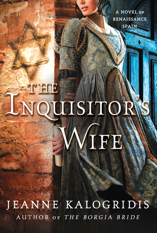 The Inquisitor's Wife: A Novel of Renaissance Spain (2012)