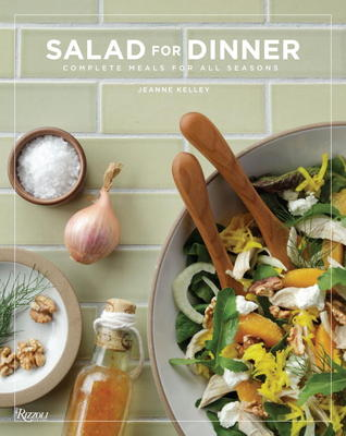 Salad for Dinner: Complete Meals for All Seasons (2012)