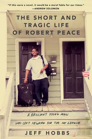 The Short and Tragic Life of Robert Peace: A Brilliant Young Man Who Left Newark for the Ivy League (2014)