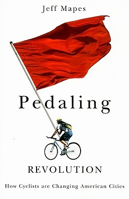 Pedaling Revolution: How Cyclists Are Changing American Cities (2009)