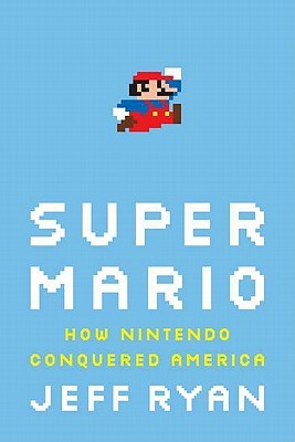 Super Mario: How Nintendo Conquered America (2011)