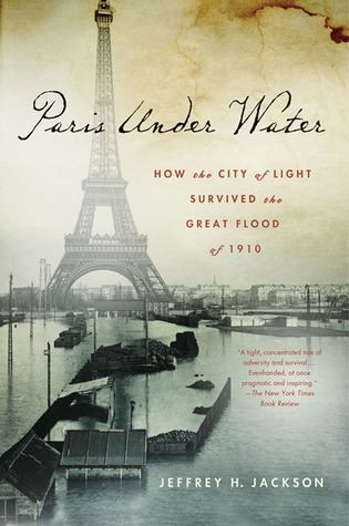 Paris Under Water: How the City of Light Survived the Great Flood of 1910 (2010)