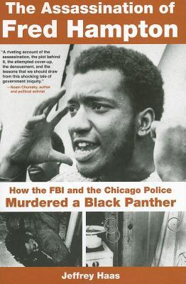 Assassination of Fred Hampton: How the FBI and the Chicago Police Murdered a Black Panther (2013)