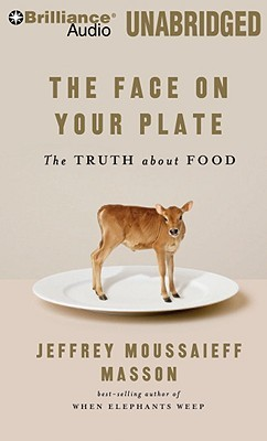 The Face on Your Plate, the Face on Your Plate: The Truth about Food (2009)