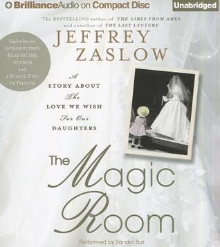 Magic Room, The: A Story about the Love We Wish for Our Daughters (2011)