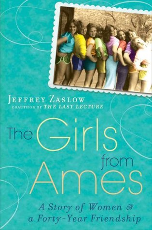 The Girls from Ames: A Story of Women and a Forty-Year Friendship (2009)