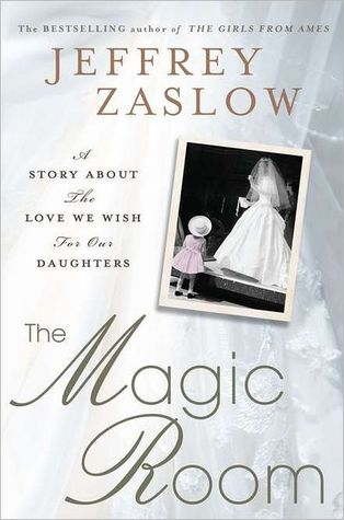 The Magic Room: A Story About the Love We Wish for Our Daughters (2011)