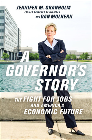 A Governor's Story: The Fight for Jobs and America's Economic Future (2011)