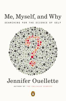 Me, Myself, and Why: Searching for the Science of Self (2014)
