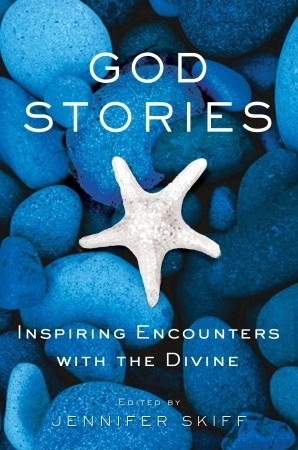 God Stories: Inspiring Encounters with the Divine (2008)