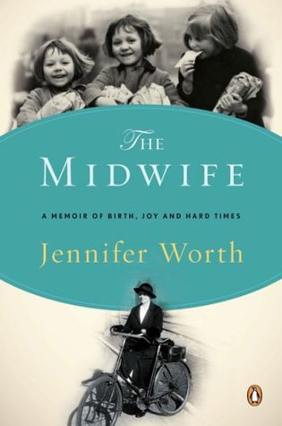 Call The Midwife: A Memoir of Birth, Joy, and Hard Times (2002)