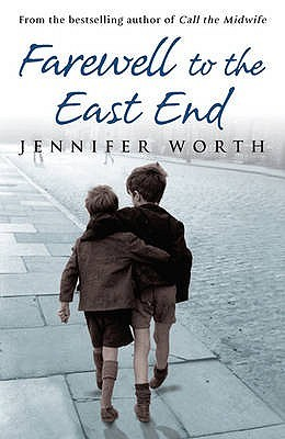 Farewell to the East End: The Last Days of the East End Midwives (2009)