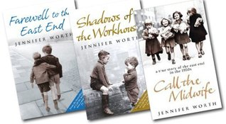 Jennifer Worth Collection 3 Books Box Set[Call the midwife, Shadows of the workhouse, Farewell to east end] (2000)
