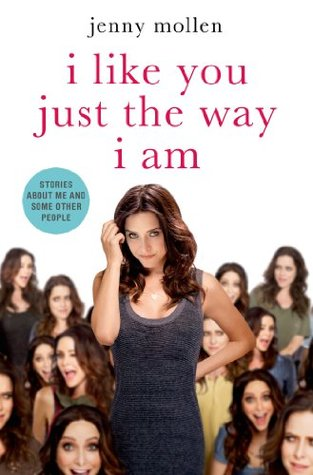 I Like You Just the Way I Am: Stories About Me and Some Other People (2014)