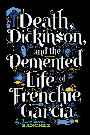 Death, Dickinson, and the Demented Life of Frenchie Garcia (2013)