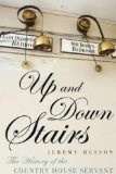 Up and Down Stairs: The History of the Country House Servant (2009)