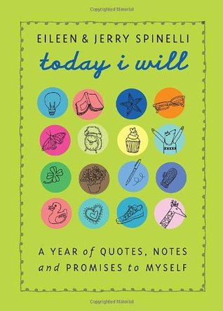 Today I Will: A Year of Quotes, Notes, and Promises to Myself (2009)