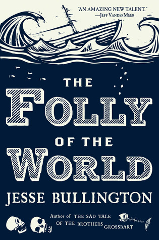 The Folly of the World (2012)