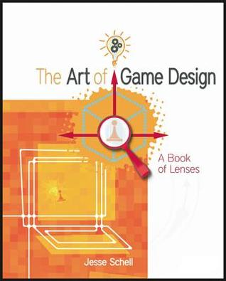 The Art of Game Design: A Book of Lenses (2008)