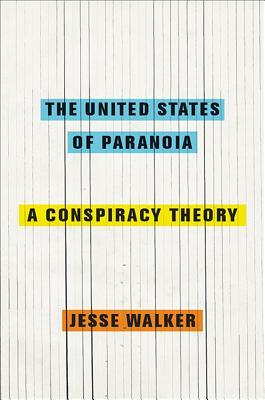 The United States of Paranoia: A Conspiracy Theory (2013)